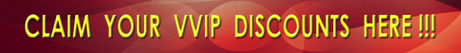 Claim Your VVIP Discounts Here